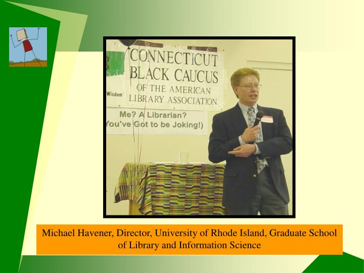Michael Havener, Director, URI Graduate School of Library and Information Science