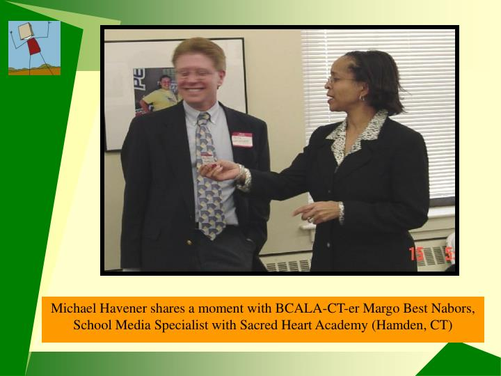 Michael Havener with CT BCALAer Margo Best
