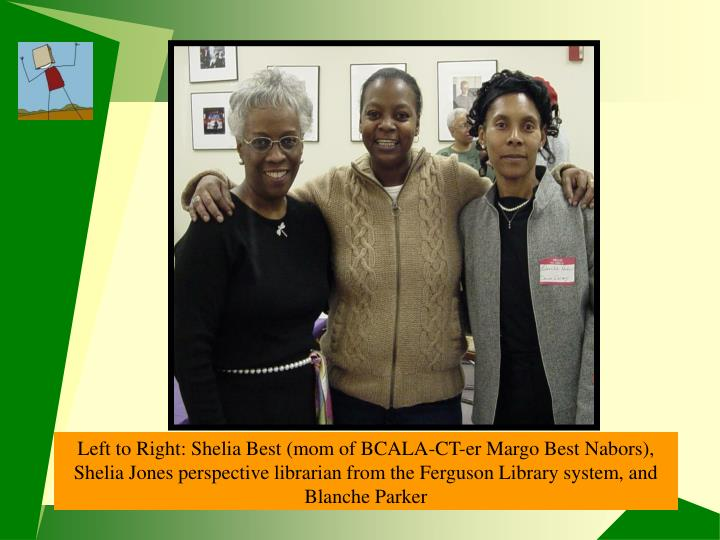 Shelia Best with CT BCALAer Shelia Jones and Blanche Parker