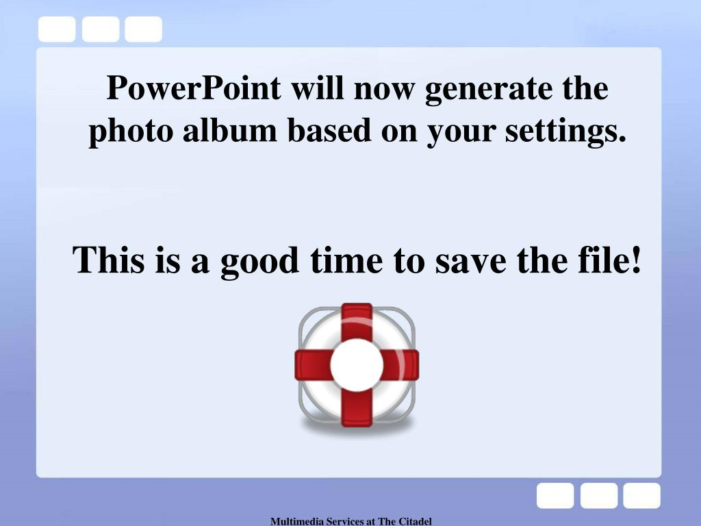 PowerPoint will now generate the photo album based on your settings.