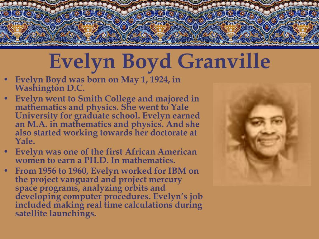 evelyn granville boyd A native of washington dc, dr evelyn boyd granville, was one of the first  african-american women to earn a doctorate in mathematics and.