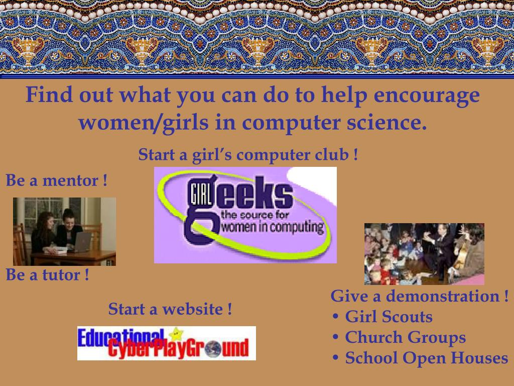 Find out what you can do to help encourage women/girls in computer science.