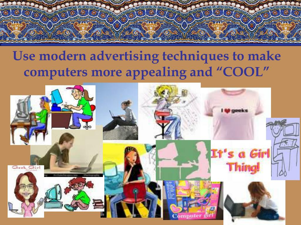 "Use modern advertising techniques to make computers more appealing and ""COOL"""