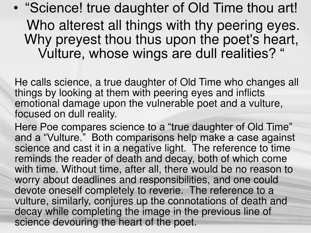 """Science! true daughter of Old Time thou art!"