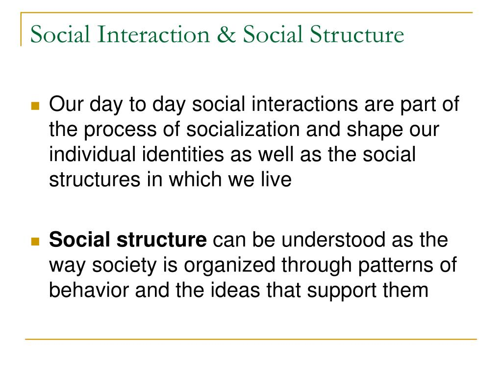 Social Interaction & Social Structure