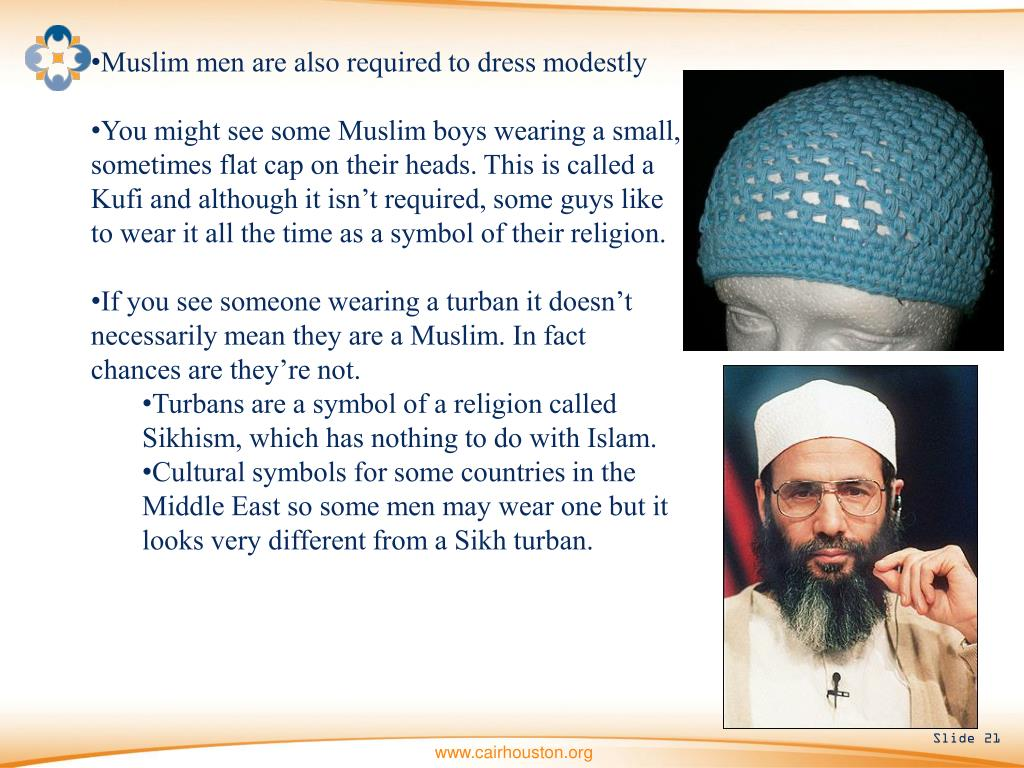 Muslim men are also required to dress modestly