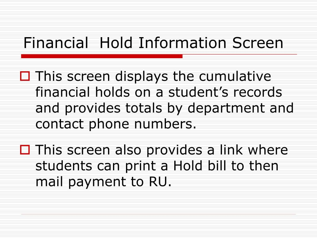 Financial  Hold Information Screen
