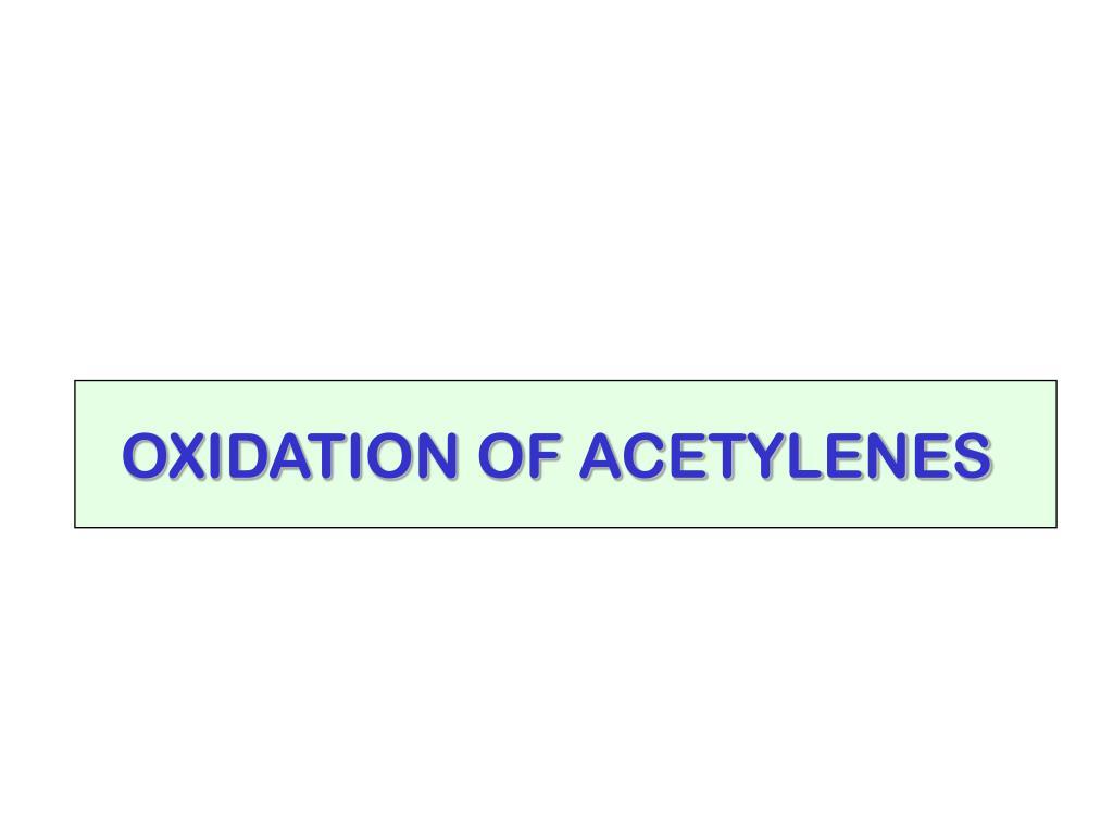 OXIDATION OF ACETYLENES