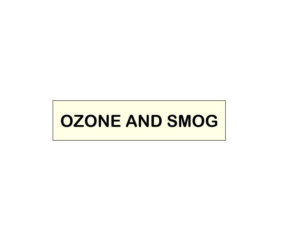 OZONE AND SMOG