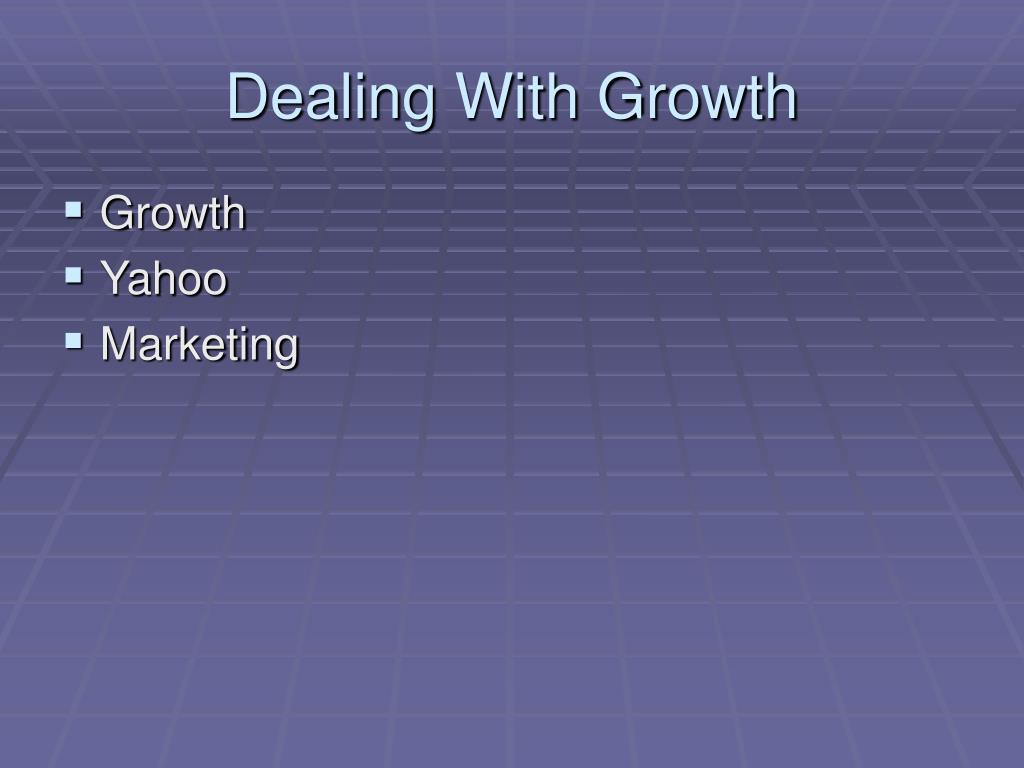 Dealing With Growth