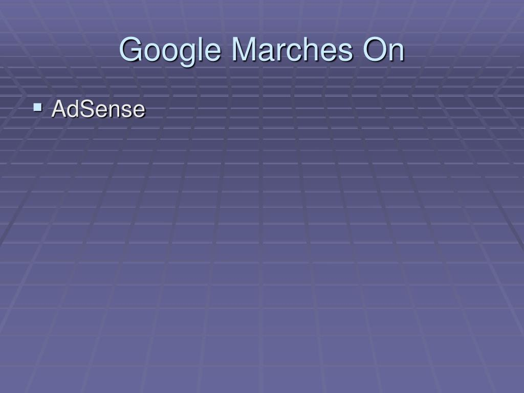 Google Marches On