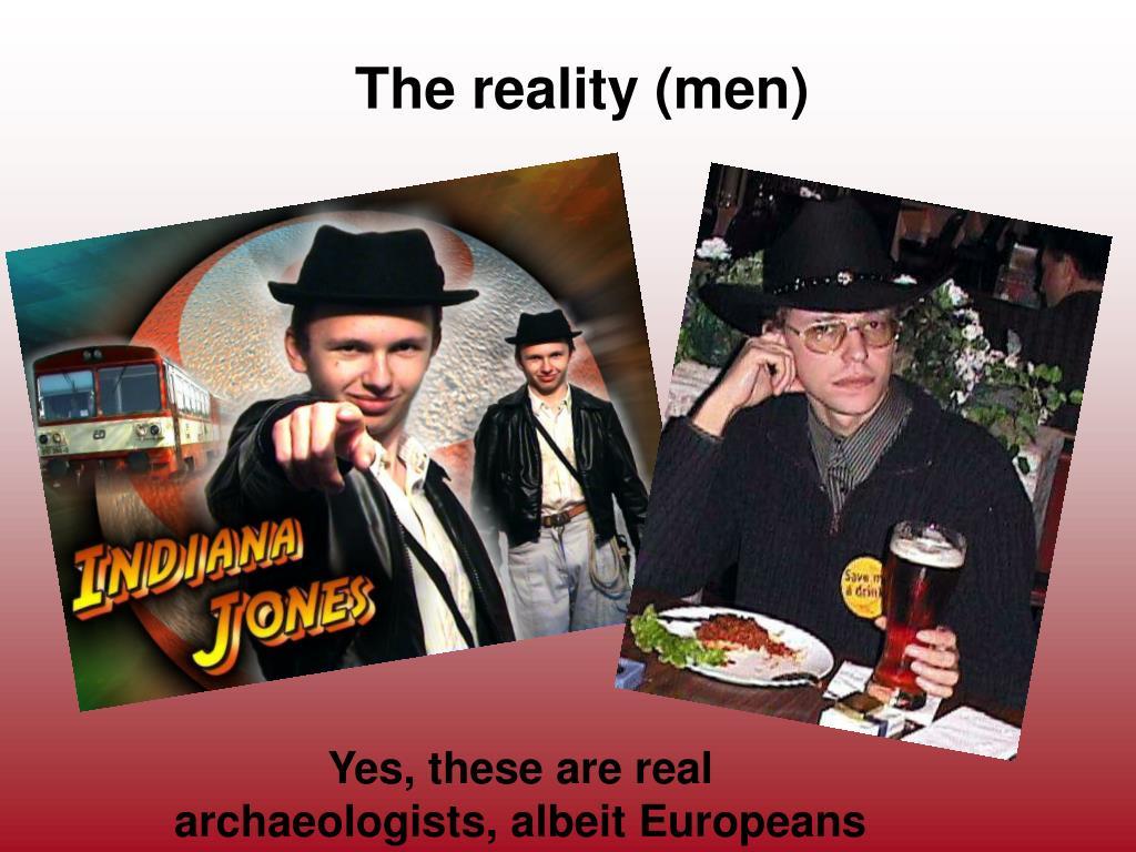 The reality (men)