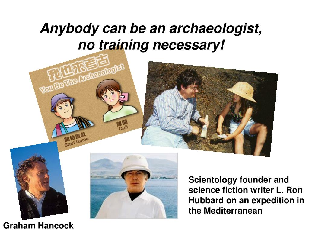 Anybody can be an archaeologist, no training necessary!