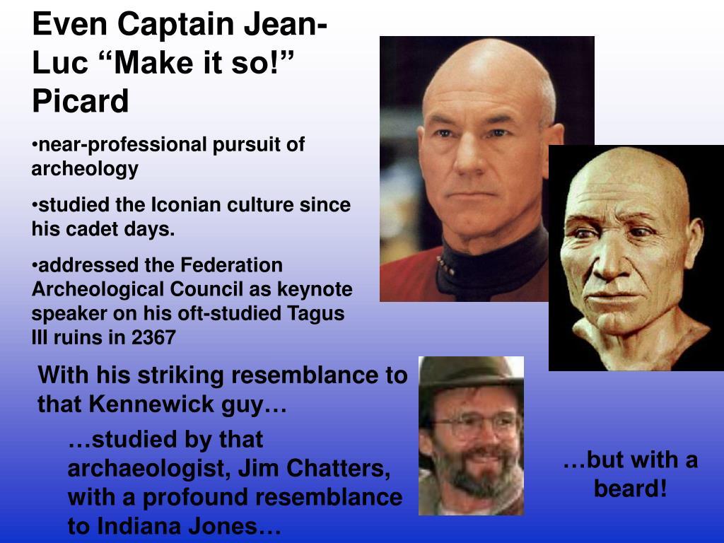 "Even Captain Jean-Luc ""Make it so!"" Picard"