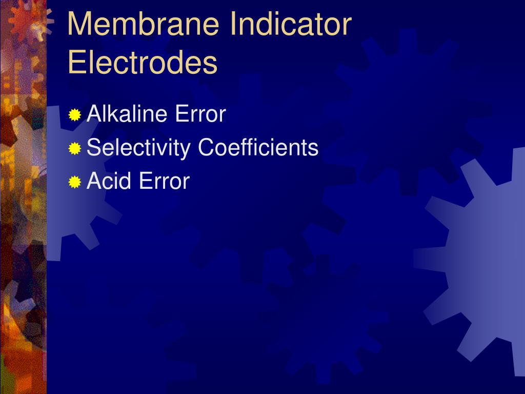 Membrane Indicator Electrodes