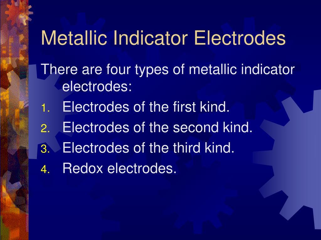 Metallic Indicator Electrodes
