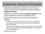 subjectivity detection extraction