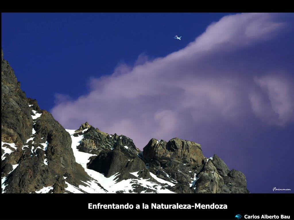 Enfrentando a la Naturaleza-Mendoza