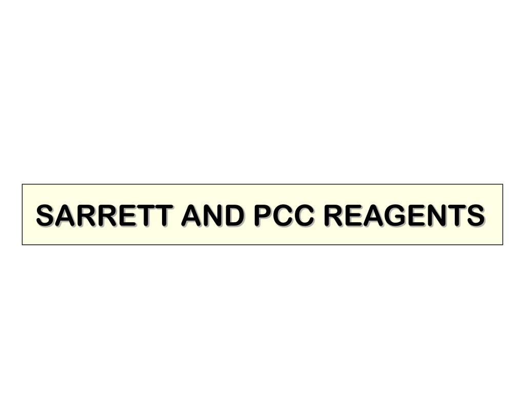 SARRETT AND PCC REAGENTS