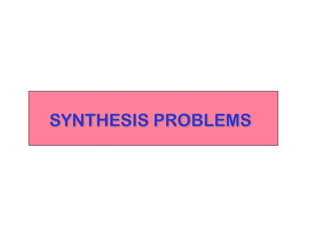 SYNTHESIS PROBLEMS