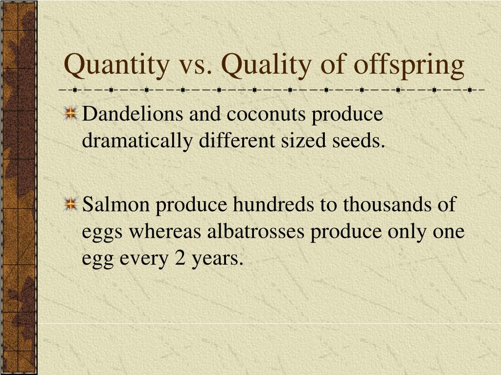 Quantity vs. Quality of offspring