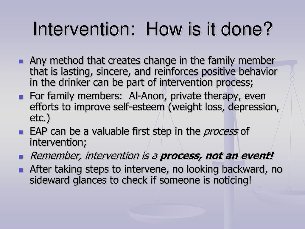 Intervention:  How is it done?