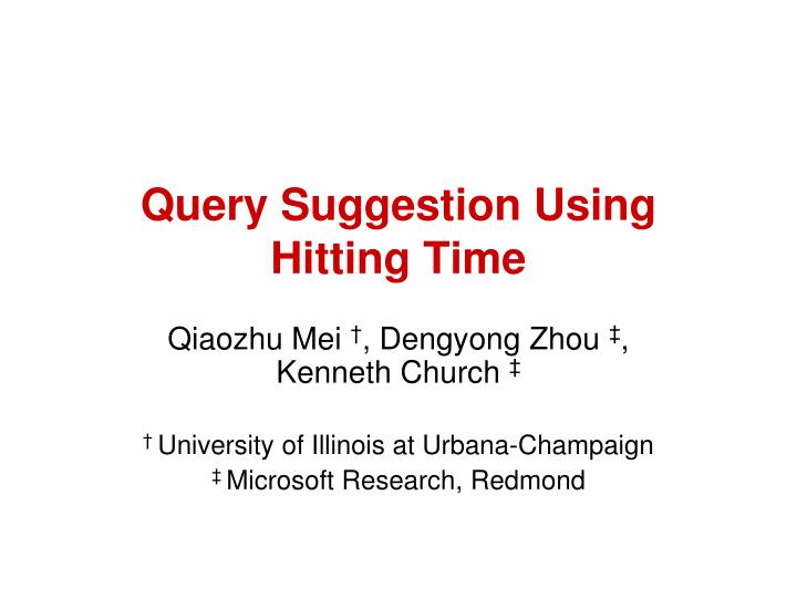Query suggestion using hitting time l.jpg