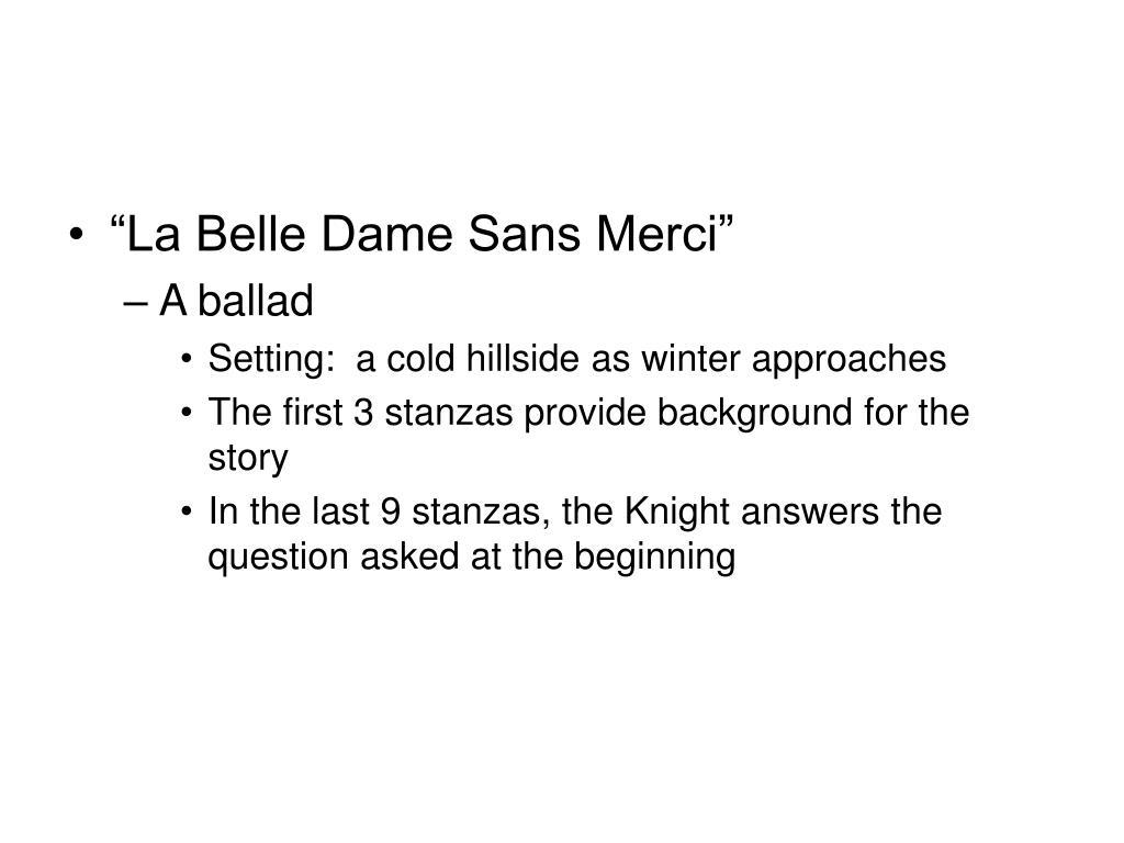 """La Belle Dame Sans Merci"""