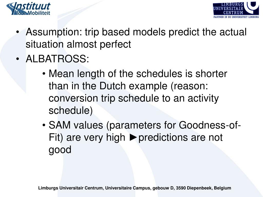Assumption: trip based models predict the actual situation almost perfect