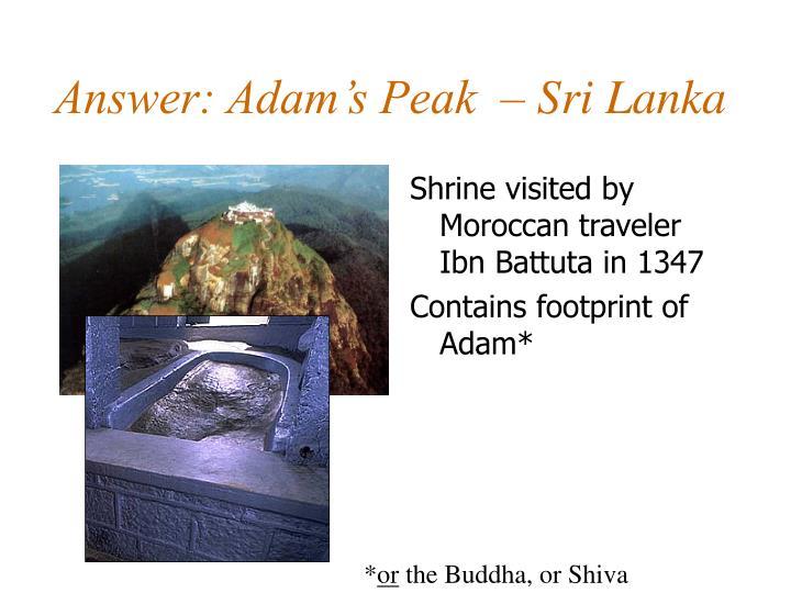 Answer: Adam's Peak  – Sri Lanka