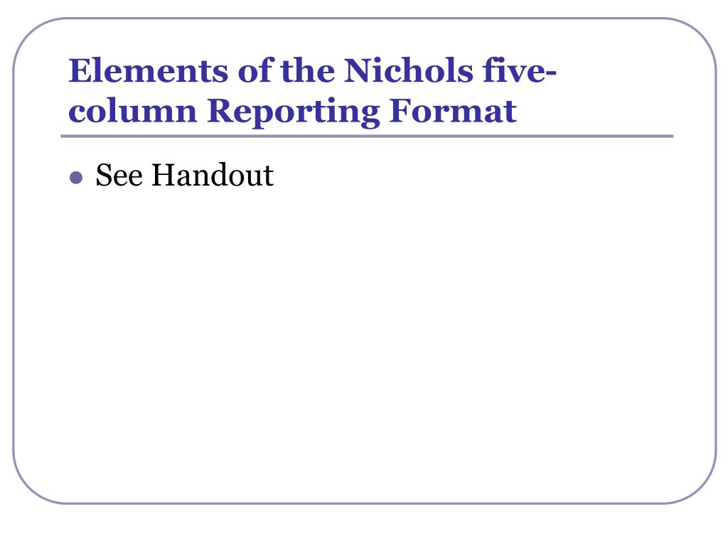 Elements of the Nichols five-column Reporting Format