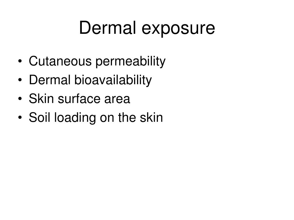 Dermal exposure