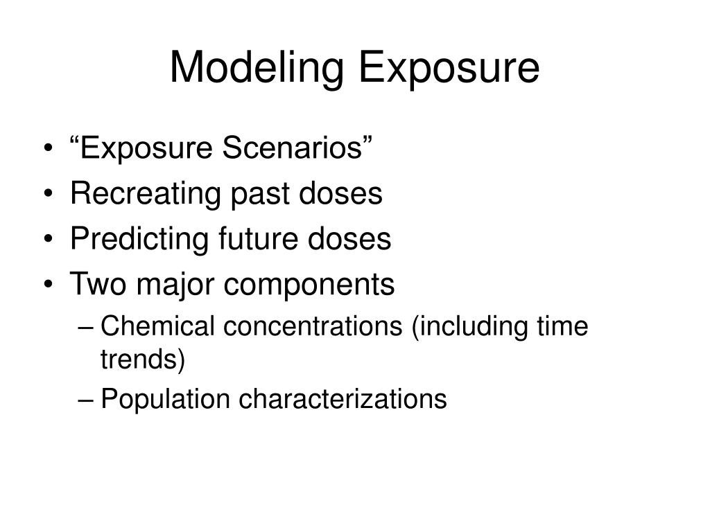 Modeling Exposure