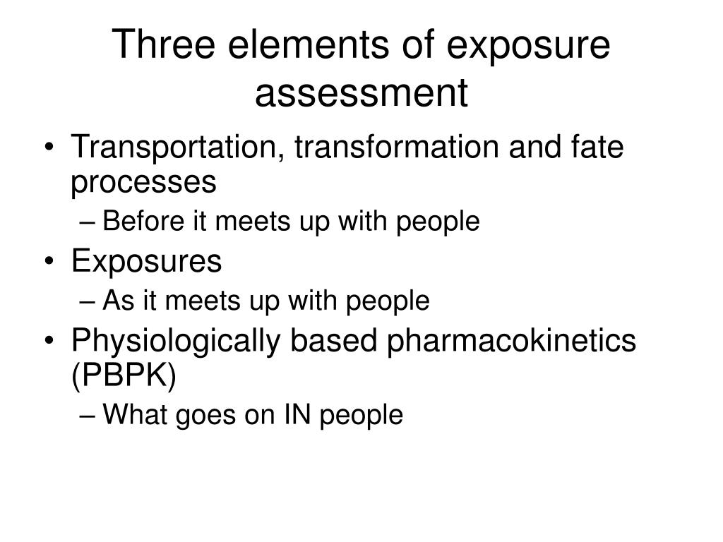 Three elements of exposure assessment