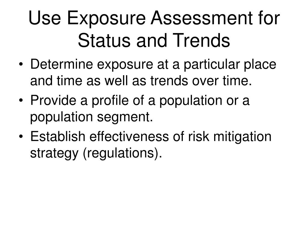 Use Exposure Assessment for Status and Trends