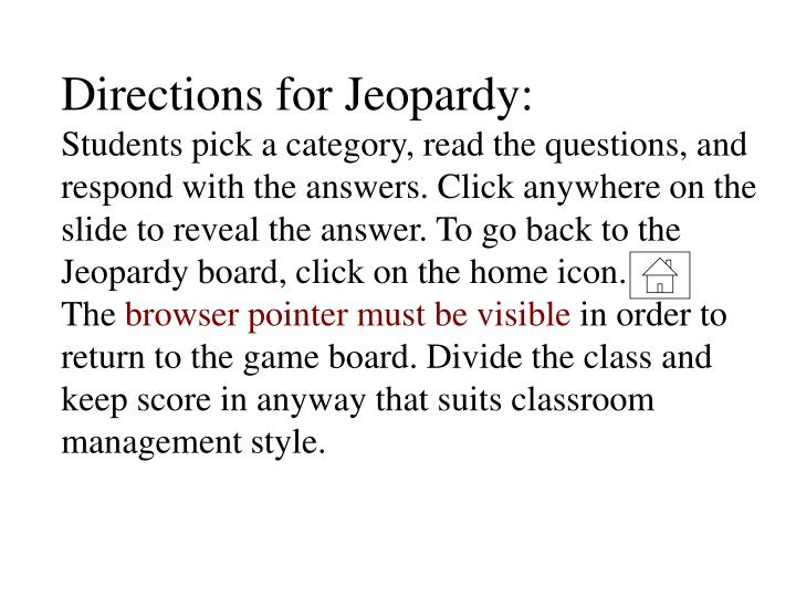 Directions for Jeopardy: