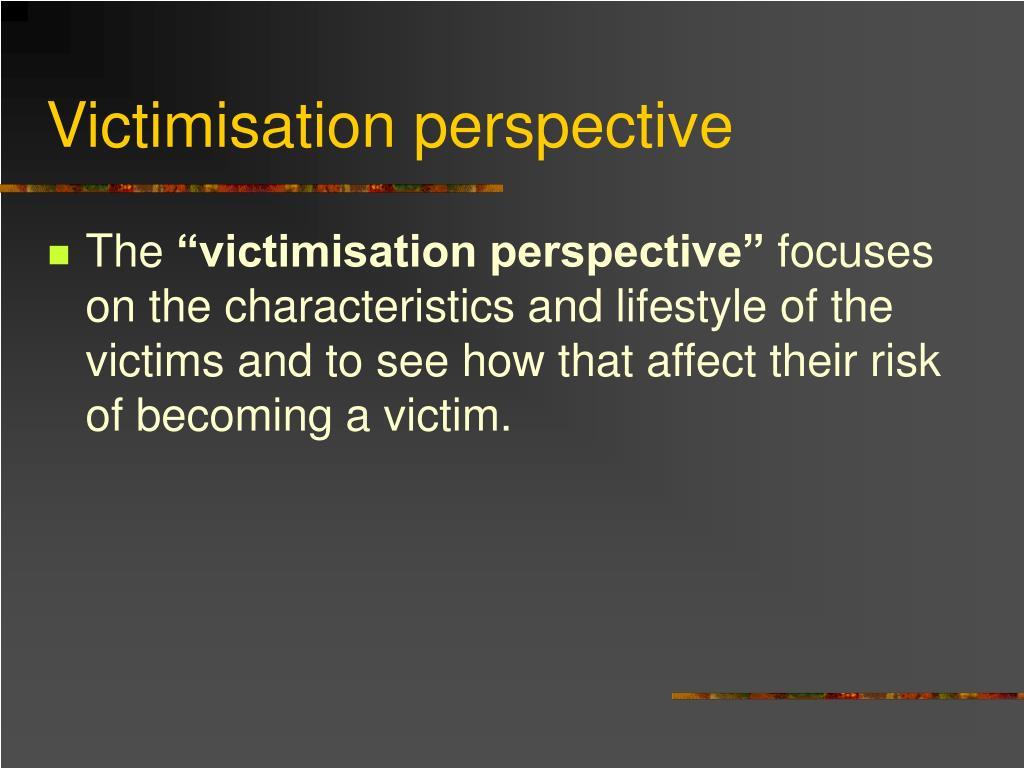 Victimisation perspective