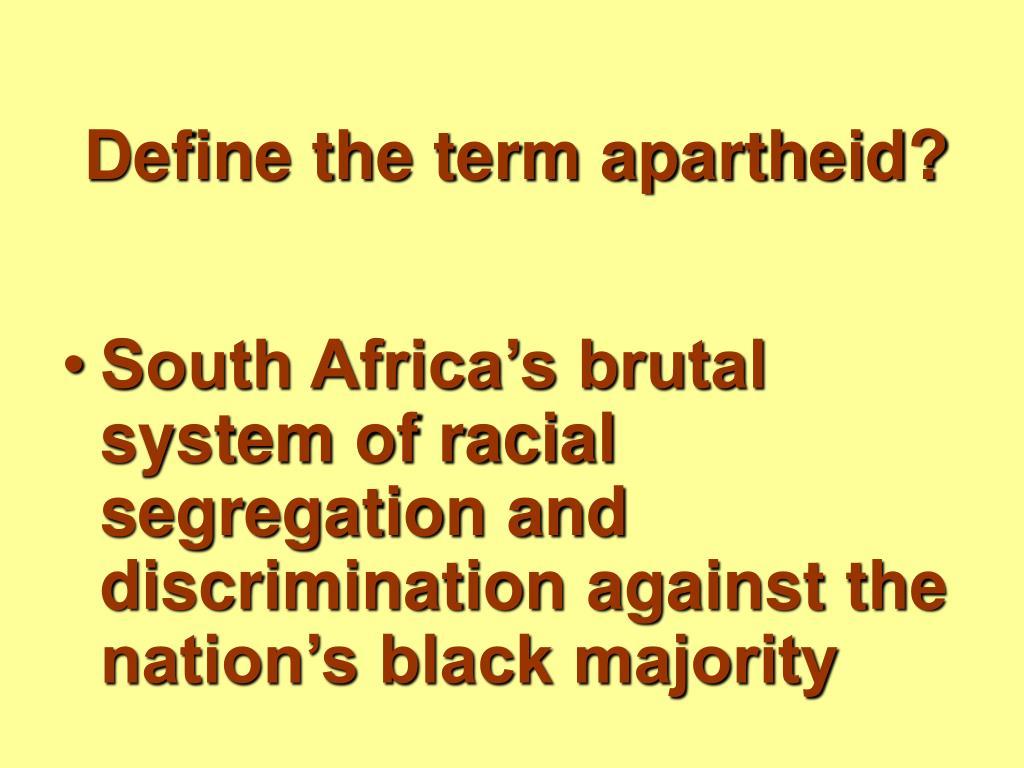Define the term apartheid?