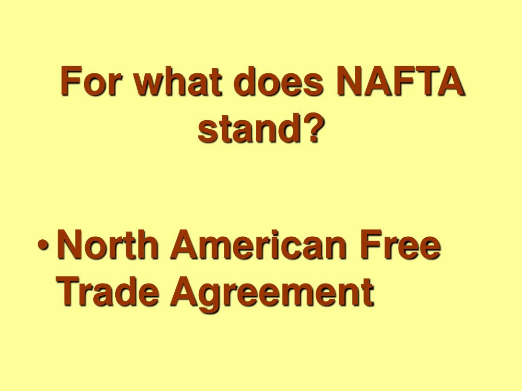 For what does NAFTA stand?