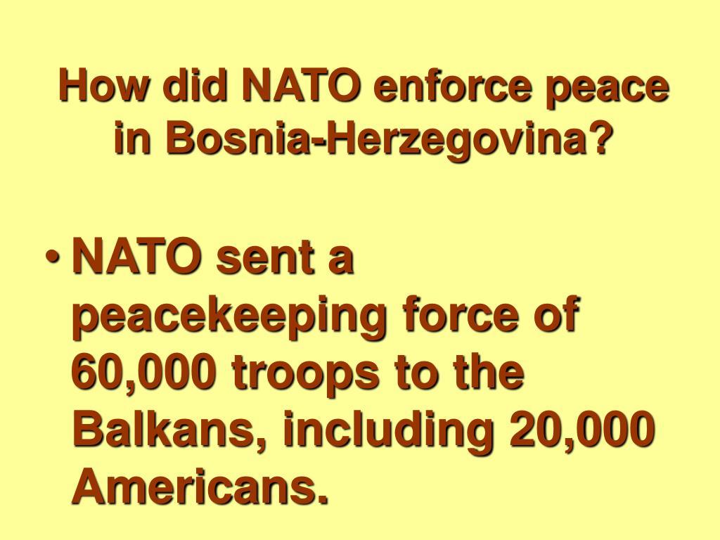 How did NATO enforce peace in Bosnia-Herzegovina?