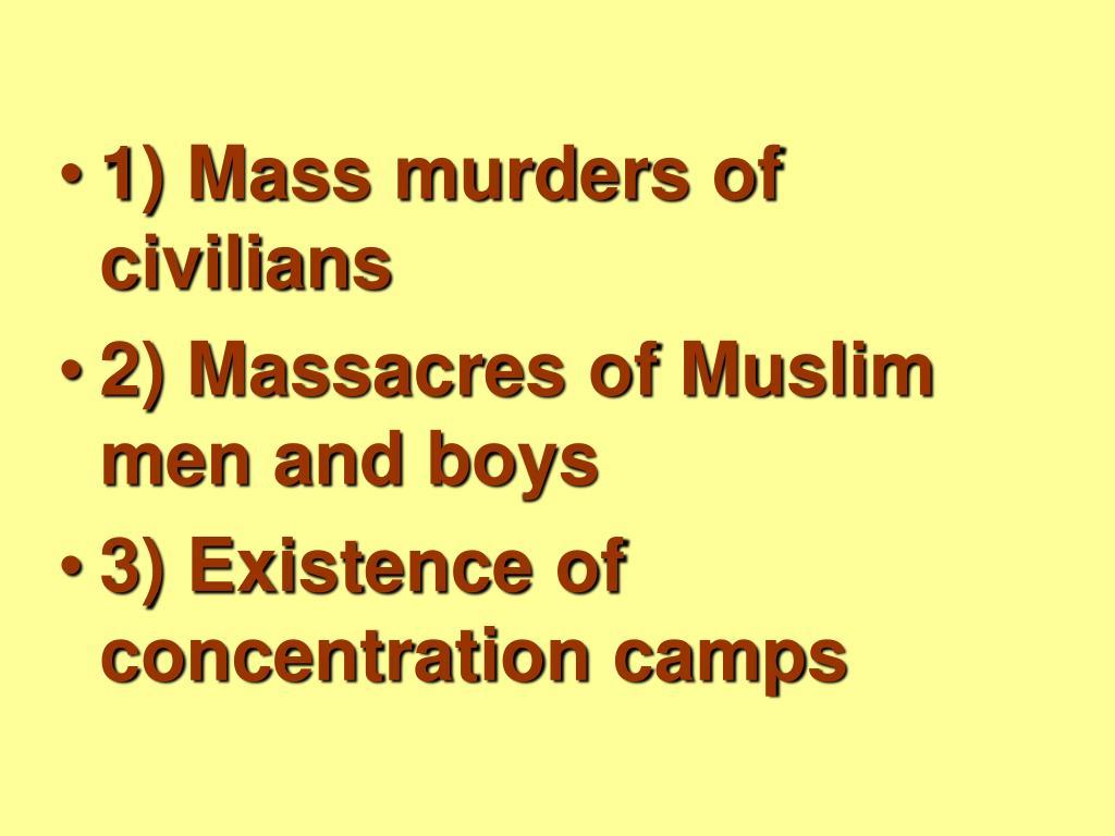 1) Mass murders of civilians