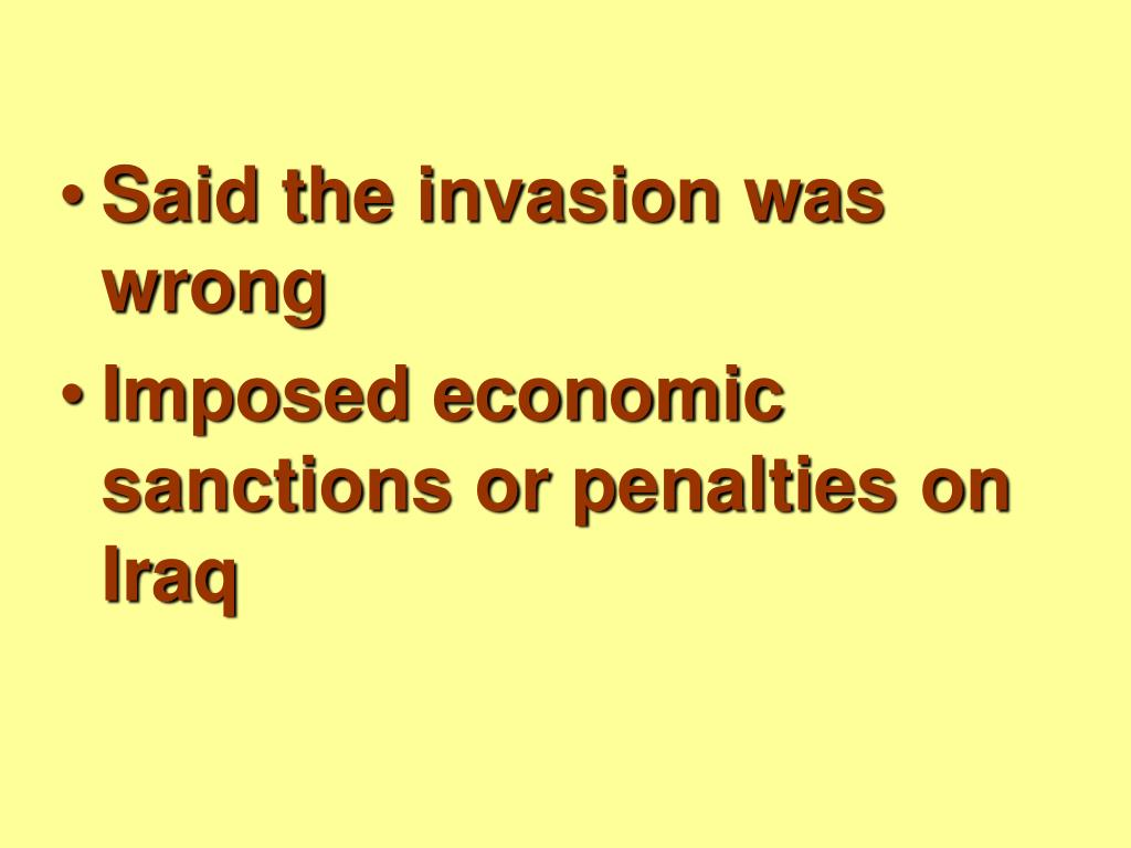 Said the invasion was wrong