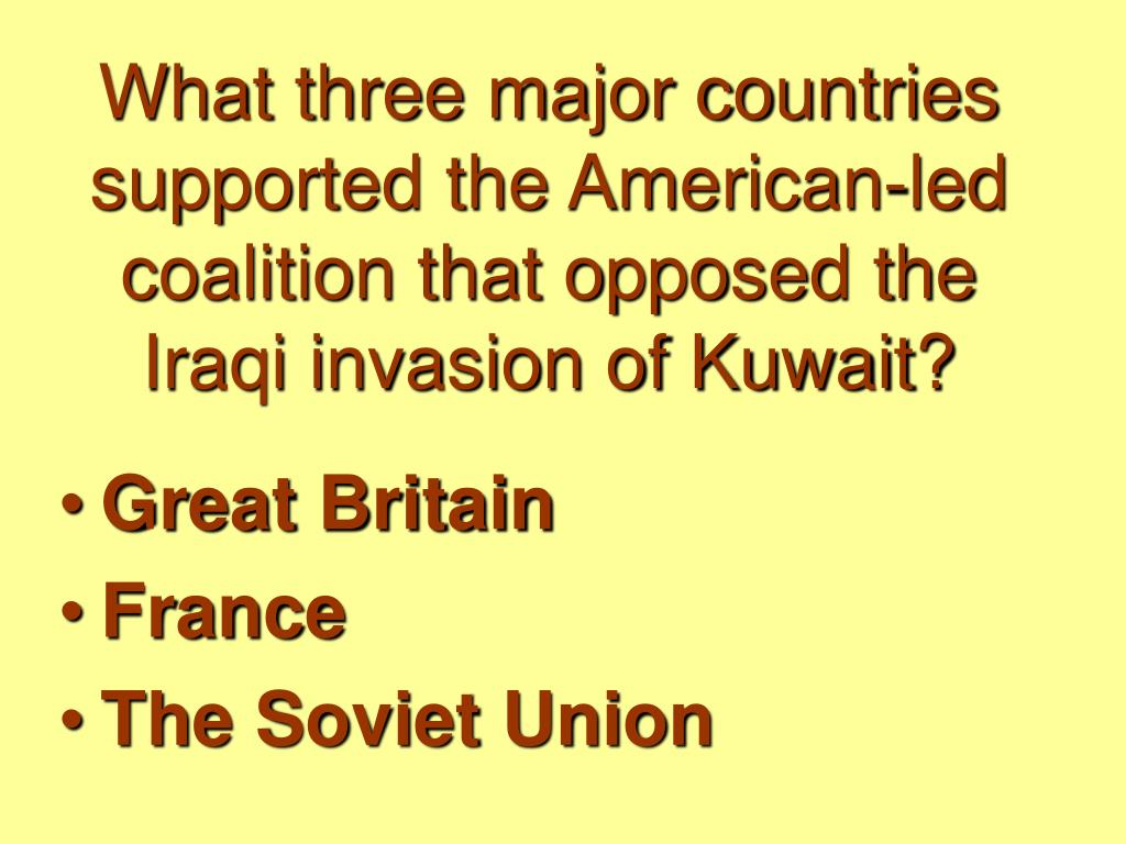What three major countries supported the American-led coalition that opposed the Iraqi invasion of Kuwait?