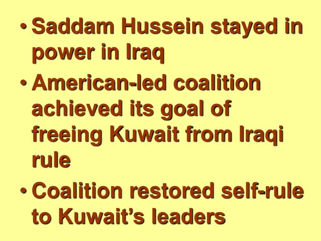 Saddam Hussein stayed in power in Iraq