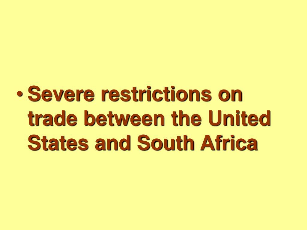 Severe restrictions on trade between the United States and South Africa