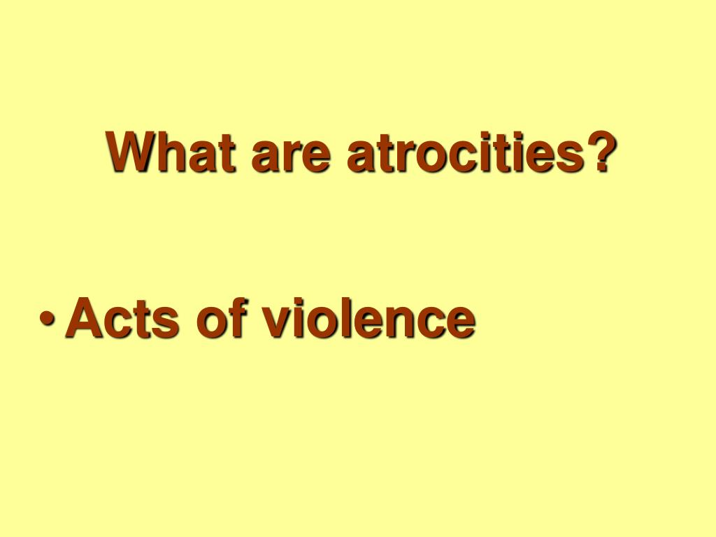 What are atrocities?