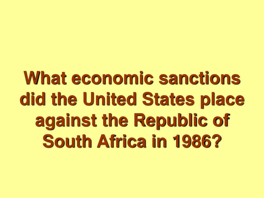 What economic sanctions did the United States place against the Republic of South Africa in 1986?