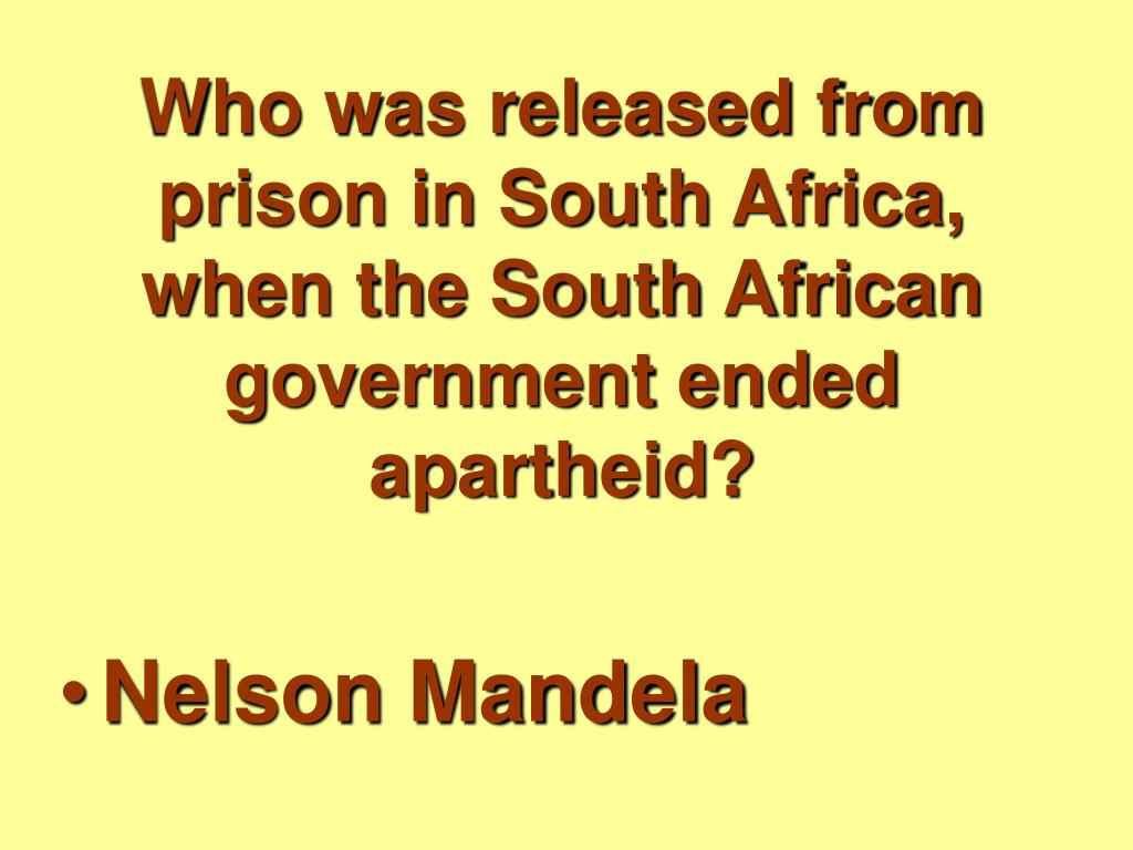 Who was released from prison in South Africa, when the South African government ended apartheid?
