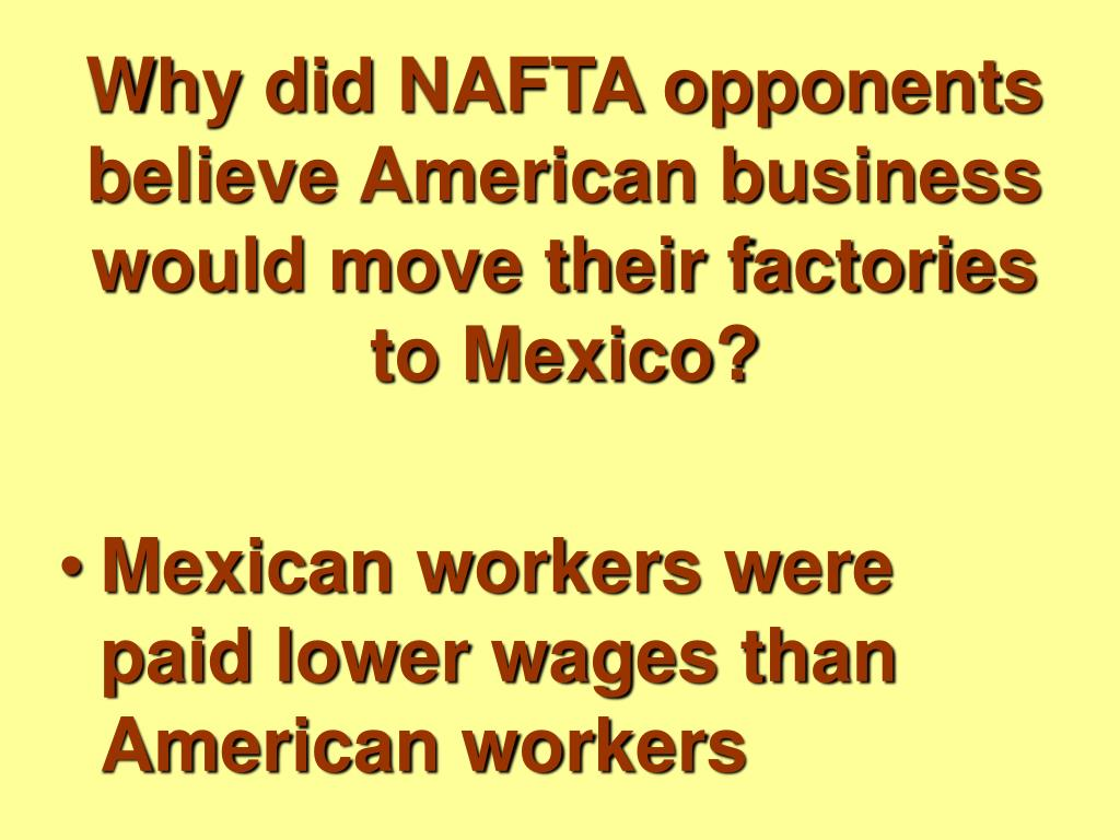 Why did NAFTA opponents believe American business would move their factories to Mexico?