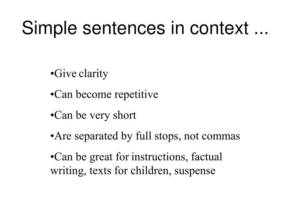 Simple sentences in context ...